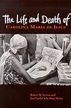 The Life and Death of Carolina Maria de…