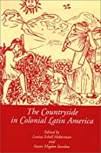 The Countryside in Colonial Latin America…