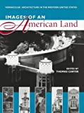 Carter, Thomas: Images of an American Land: Vernacular Architecture in the Western United States