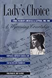 Love, Barbara: Lady's Choice: Ethel Waxham's Journals & Letters, 1905-1910