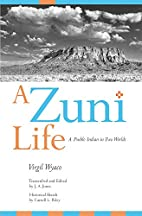 A Zuni Life: A Pueblo Indian in Two Worlds…