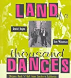 Reyes, David: Land of a Thousand Dances: Chicano Rock 'N' Roll from Southern California