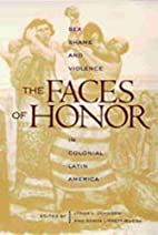 The Faces of Honor: Sex, Shame, and Violence…