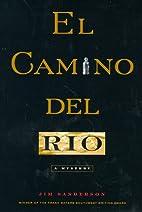 El Camino del Rio by Jim Sanderson