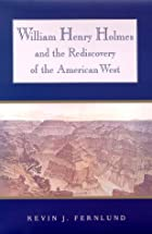 William Henry Holmes and the Rediscovery of…