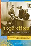 Plotkin, Mariano Ben: Argentina on the Couch: Psychiatry, State, and Society, 1880 to the Present