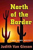 North of the Border by Judith Van Gieson