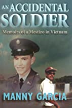 An Accidental Soldier: Memoirs of a Mestizo…