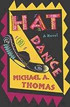 Hat Dance by Michael A. Thomas