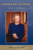 Sandra Day O'Connor: Justice in the…