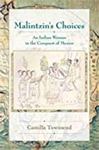Malintzin's Choices: An Indian Woman in…