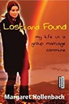 Lost and Found: My Life in a Group Marriage…