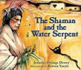 Dewey, Jennifer Owings: The Shaman and the Water Serpent