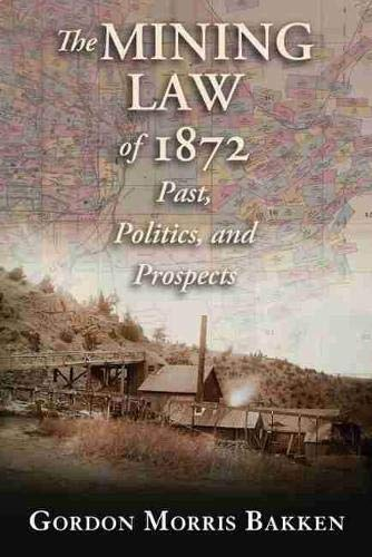 the-mining-law-of-1872-past-politics-and-prospects