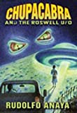 Anaya, Rudolfo: ChupaCabra and the Roswell UFO