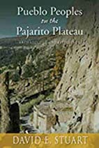 Pueblo Peoples on the Pajarito Plateau:…