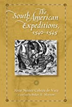 The South American Expeditions, 1540-1545 by…
