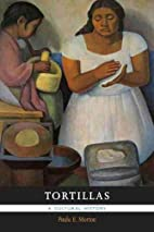 Tortillas: A Cultural History by Paula E.…