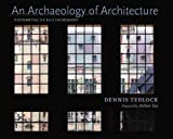 Tedlock, Dennis: An Archaeology of Architecture: Photowriting the Built Environment