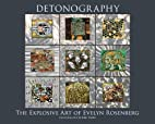 Detonography: The Explosive Art of Evelyn…