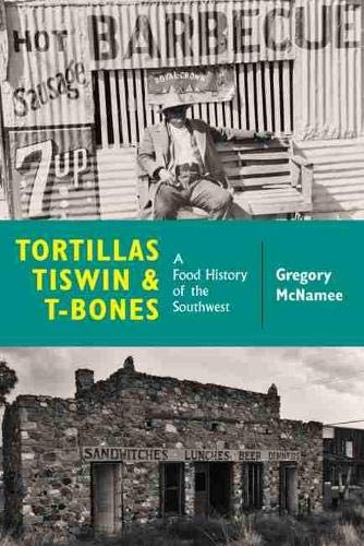 tortillas-tiswin-and-t-bones-a-food-history-of-the-southwest