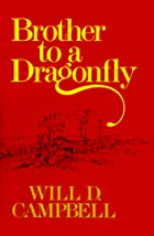 Brother to a Dragonfly by Will D. Campbell
