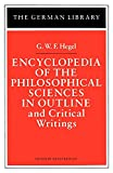 Hegel, G. W. F.: Encyclopedia of the Philosophical Sciences in Outline and Critical Writings