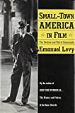 Levy, Emanuel: Small-Town America in Film: The Decline and Fall of Community
