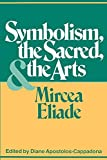 Apostolos-Cappadona, Diane: Symbolism, the Sacred, and the Arts