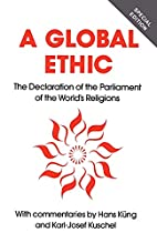 Global Ethic: The Declaration of the…