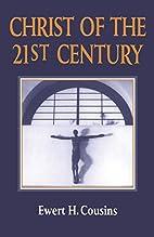 Christ of the 21st Century by Ewert H.…