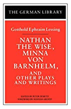 Nathan the Wise, Minna Von Barnhelm, and…