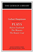 Gerhart Hauptmann: Plays (Before Daybreak;…