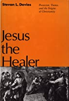Jesus the healer : possession, trance, and…
