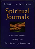 Spiritual Journals: The Genesee Diary,…