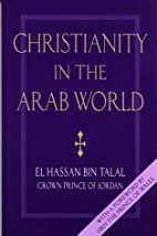 Christianity in the Arab World by Hassan Bin…
