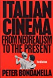 Bondanella, Peter: Italian Cinema: From Neorealism to the Present