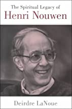 The Spiritual Legacy of Henri Nouwen by…