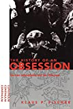 Fischer, Klaus P.: The History of an Obsession: German Judeophobia and the Holocaust