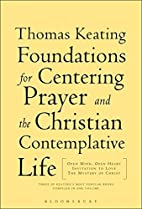 The Foundations for Centering Prayer and the…