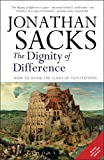 JONATHAN SACKS: Dignity of Difference How to Avoid the Clash of Civilizations New Revised Edition