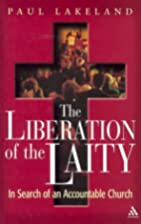 The Liberation of the Laity: In Search of an…
