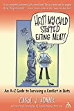 Adams, Carol J.: Help! My Child Stopped Eating Meat!: An A-Z Guide to Surviving a Conflict of Diets