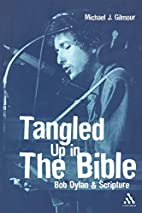 Tangled Up in the Bible: Bob Dylan &…