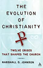The Evolution Of Christianity: Twelve Crises…