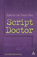 How to Be Your Own Script Doctor by Jennifer…