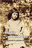Brooker, Will: Alice's Adventures: Lewis Carroll in Popular Culture