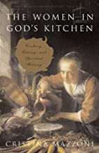 The women in God's kitchen : cooking,…
