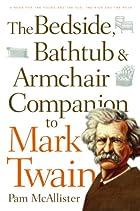 The Bedside, Bathtub & Armchair Companion to…