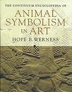 Continuum Encyclopedia of Animal Symbolism…